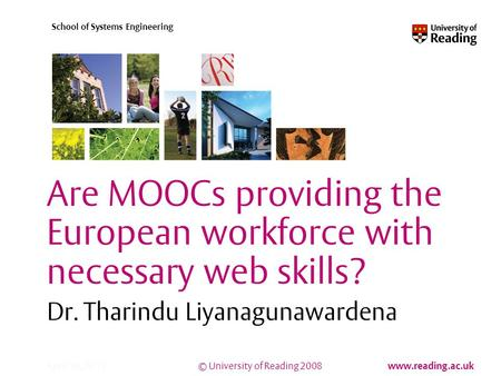 © University of Reading 2008 www.reading.ac.uk School of Systems Engineering April 10, 2015 Are MOOCs providing the European workforce with necessary web.