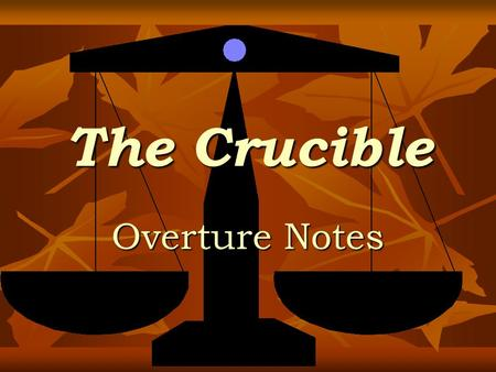 The Crucible Overture Notes. In the 1600s, Puritans settled on the East coast of the United States. They brought with them the hope of religious freedom,