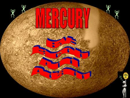 Mercury was named by the Romans after the fleet-footed messenger of the gods because it seemed to move more quickly than any other planet. It is the closest.