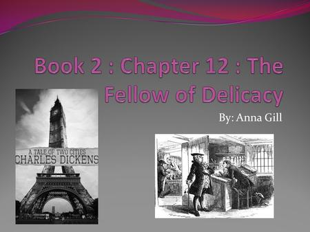 By: Anna Gill. Significance of Title The chapter title Fellow of Delicacy is very ironic because the main character in this chapter is Mr. Stryver who.