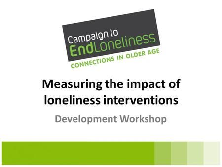 Measuring the impact of loneliness interventions Development Workshop.