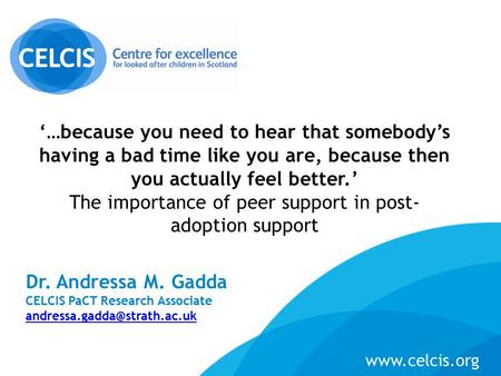 Dr. Andressa M. Gadda CELCIS PaCT Research Associate  '…because you need to hear that somebody's having a bad.