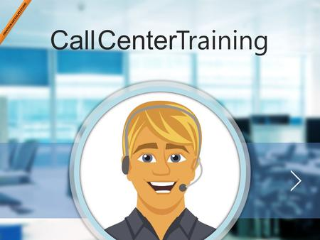 Call Center Training CallCenter Training. Call Center Training CallCenter Training Before we begin… Pick an Avatar: