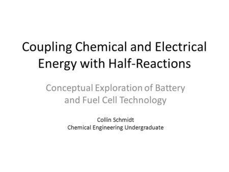 Coupling Chemical and Electrical Energy with Half-Reactions