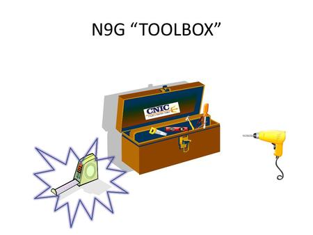 "N9G ""TOOLBOX"". What is the N9G Tool Box? The N9G tool box provides the field with helpful information on a wide range of subjects. The tool box provides."