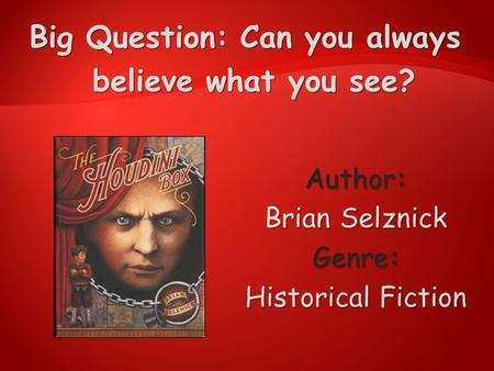 Author: Brian Selznick Genre: Historical Fiction