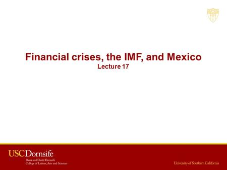 Financial crises, the IMF, and Mexico Lecture 17.