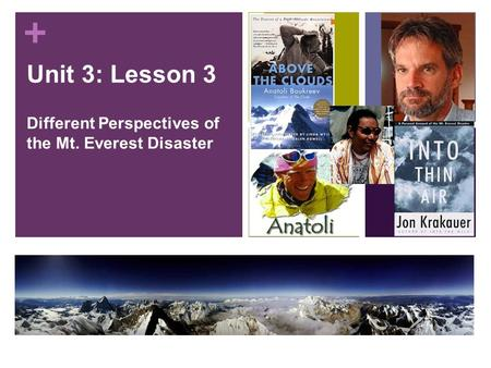 + Unit 3: Lesson 3 Different Perspectives of the Mt. Everest Disaster.