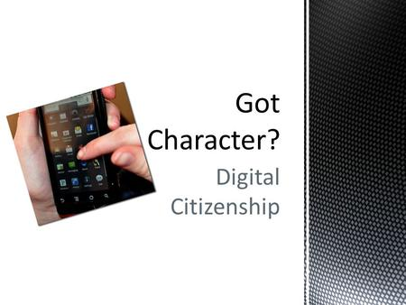 Digital Citizenship. Activity: Take two minutes to discuss how you can tell if someone is a good citizen.
