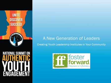 A New Generation of Leaders Creating Youth Leadership Institutes in Your Community.