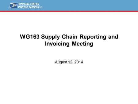 WG163 Supply Chain Reporting and Invoicing Meeting August 12, 2014.