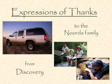 Expressions of Thanks from Discovery to the Noorda family.
