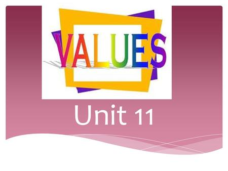 Values Unit 11.