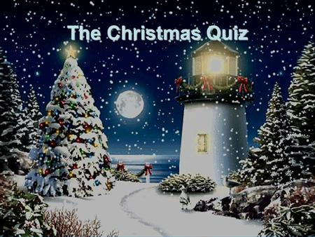 The Christmas Quiz. Jesus was born on December 25. TrueorFalse.