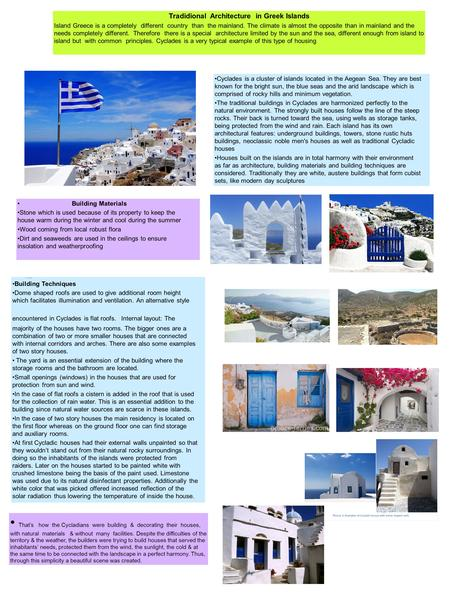 Cyclades is a cluster of islands located in the Aegean Sea. They are best known for the bright sun, the blue seas and the arid landscape which is comprised.