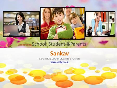 Sankav Connecting School, Students & Parents www.sankav.com www.sankav.com.
