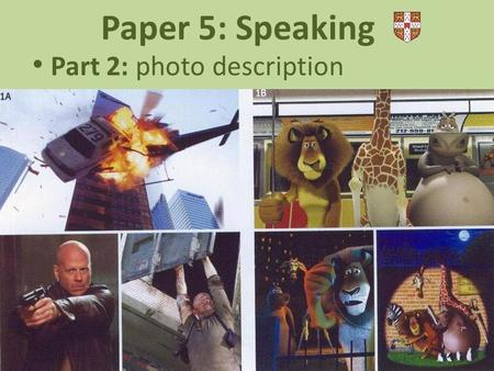 Paper 5: Speaking Part 2: photo description expressing opinions (4 min.) Candidate B.