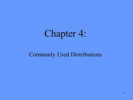 1 Chapter 4: Commonly Used Distributions. 2 Section 4.1: The Bernoulli Distribution We use the Bernoulli distribution when we have an experiment which.