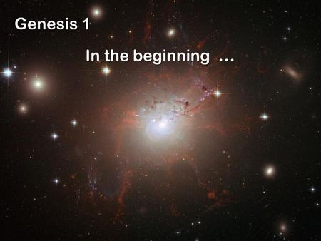 Genesis 1 In the beginning.... the heavens God created.
