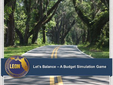People Focused, Performance Driven. 1 of 10 Let's Balance – A Budget Simulation Game.