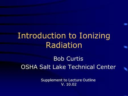 Introduction to Ionizing Radiation
