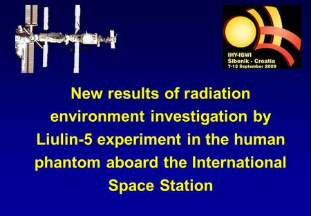 New results of radiation environment investigation by Liulin-5 experiment in the human phantom aboard the International Space Station.
