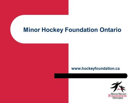 Minor Hockey Foundation Ontario www.hockeyfoundation.ca.