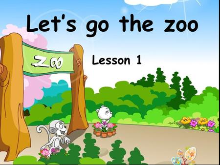 Let's go the zoo Lesson 1.