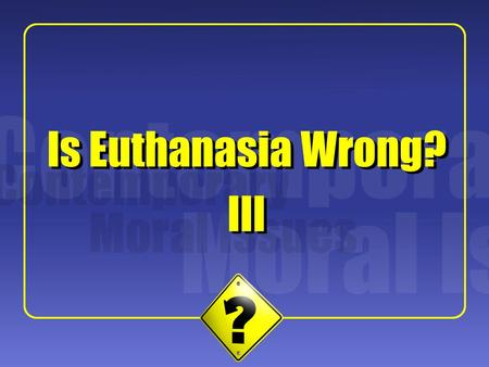kant euthanasia Explain kants understanding of universal maxims can they be applied to euthanasia explain kants understanding of universal euthanasia is.