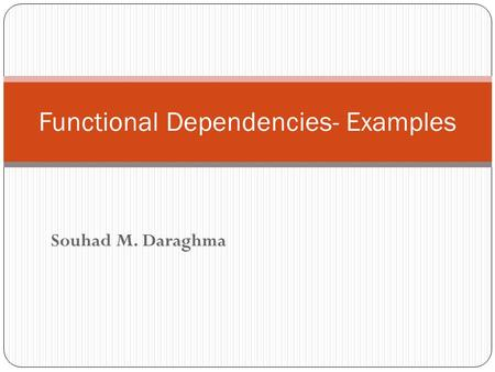 Functional Dependencies- Examples