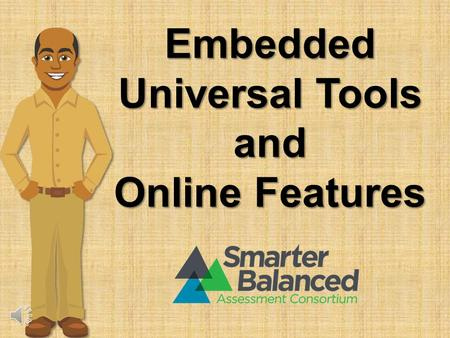 Embedded Universal Tools and Online Features Introduction.