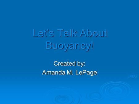 Let's Talk About Buoyancy!
