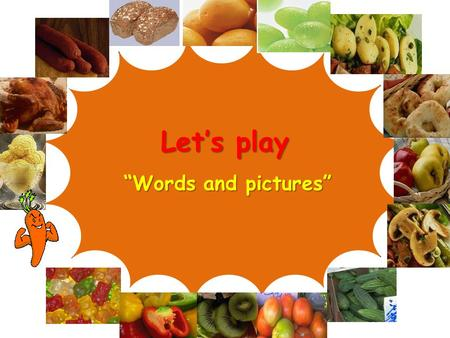 "Let's play ""Words and pictures"". When you see a word click on the picture Do you know these words ?"