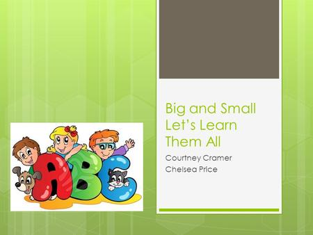 Big and Small Let's Learn Them All Courtney Cramer Chelsea Price.