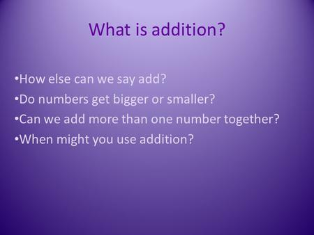 What is addition? How else can we say add?
