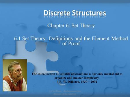 Chapter 6: Set Theory 6.1 Set Theory: Definitions and the Element Method of Proof 1 6.1 Set Theory - Definitions and the Element Method of Proof The introduction.
