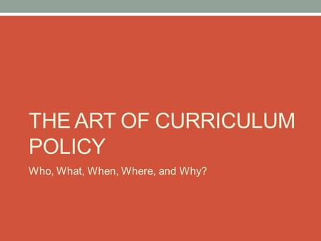 THE Art of Curriculum Policy