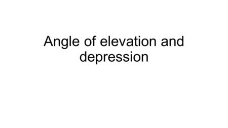Angle of elevation and depression. Warm Up 1. Identify the pairs of alternate interior angles. 2. Use your calculator to find tan 30° to the nearest hundredth.
