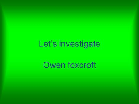 Let's investigate Owen foxcroft. Contents 2 Water cycle 3 Coastal 4 erosion 5Formby 7Summery 1 Water cycle 6Coastal erosion.