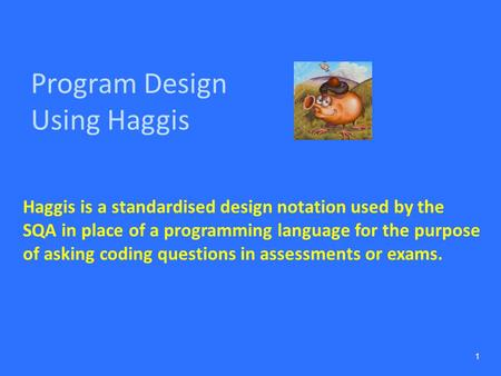 Program Design Using Haggis