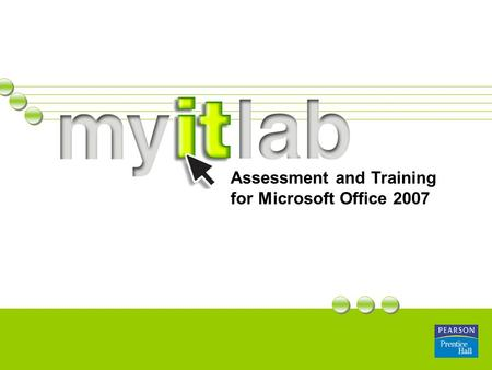 Assessment and Training for Microsoft Office 2007.