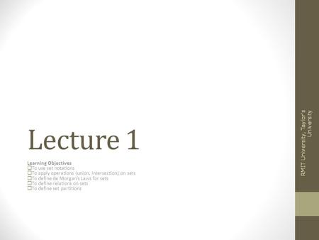 Lecture 1 RMIT University, Taylor's University Learning Objectives