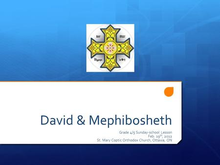 David & Mephibosheth Grade 4/5 Sunday-school Lesson Feb. 19th, 2012