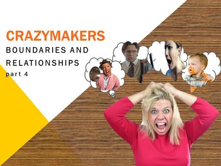 CRAZYMAKERS BOUNDARIES AND RELATIONSHIPS part 4. 2.