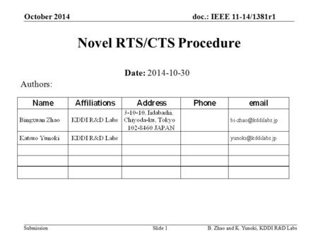 Doc.: IEEE 11-14/1381r1 Submission Novel RTS/CTS Procedure October 2014 B. Zhao and K. Yunoki, KDDI R&D LabsSlide 1 Date: 2014-10-30 Authors: