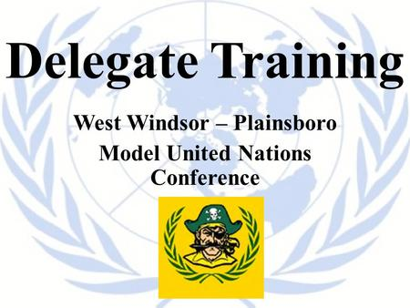 Delegate Training West Windsor – Plainsboro Model United Nations Conference.