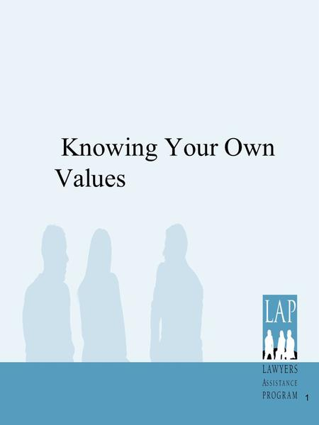 Knowing Your Own Values 1. Values and Careers We believe one of the key pieces of information needed for a job transition is a clear understanding of.