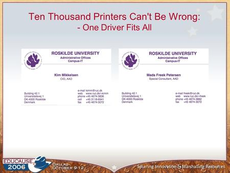 Ten Thousand Printers Can't Be Wrong: - One Driver Fits All.