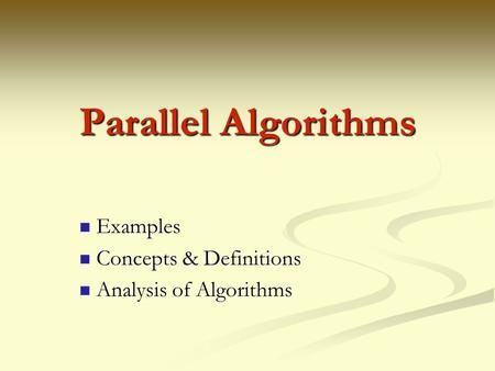 Examples Concepts & Definitions Analysis of Algorithms