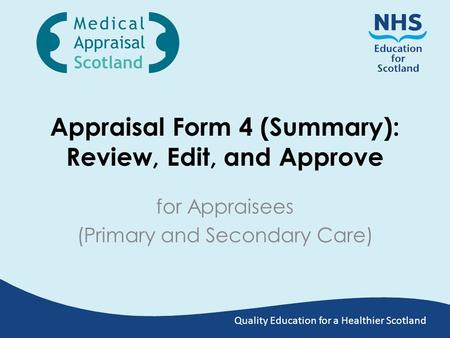 Quality Education for a Healthier Scotland Appraisal Form 4 (Summary): Review, Edit, and Approve for Appraisees (Primary and Secondary Care)